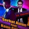 Serhat Aslan ft. Kaan Gökman - Gir Kanıma ( Murat Ulu & Tuna Şentürk Remix )