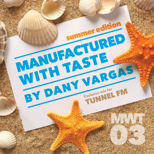 MANUFACTURED WITH TASTE…BY DANY VARGAS VOL 03 -TUNNEL FM-