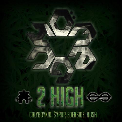 Omeguh feat. CalyBoi - 2High ($yrup, Edenside, Hush Remix)