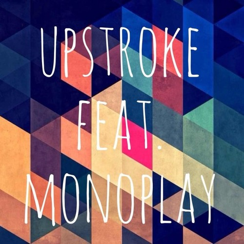 Upstroke Feat. Monoplay - The More You Say (snippet)