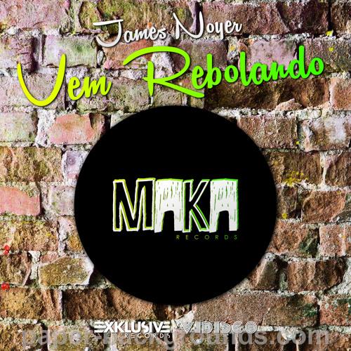 James Noyer - Vem Rebolando | OUT NOW