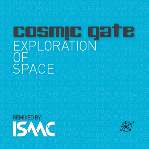 Cosmic Gate - Exploration Of Space (DJ Isaac Remix)