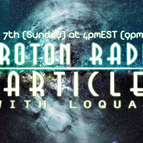 LoQuai - Particles (Proton Radio) Jul 7th 2013 ..::FREE DOWNLAD::..