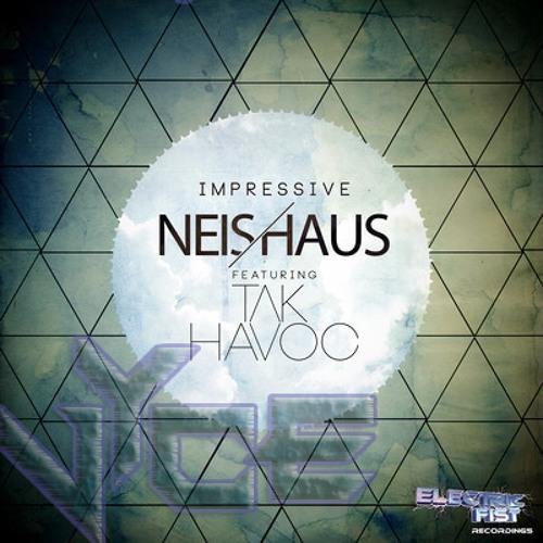 Neis Haus feat. Tak Havoc - Impressive (Vyce Remix)