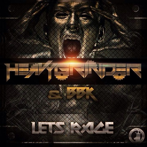Heavygrinder & BBK -Lets Rage*OUT ON BEATPORT*