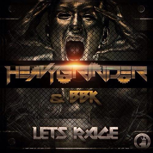 Heavygrinder & BBK -Lets Rage*OUT ON BEATPORT*