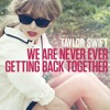 We're never ever getting back together - Taylor swift (Cover)