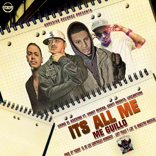 """It's All Me"" - Chino El Asesino Ft. Vinny Rivera,Senti Miento,LuizAntoni"