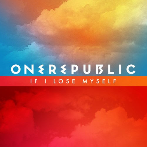ONE REPUBLIC IF I LOSE MY SELF RE - CON REMIX (DOWNLOAD)