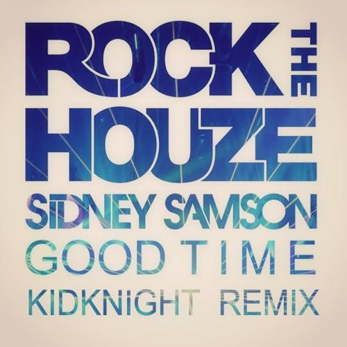 Sidney Samson - Good Time (KidKnight Remix)