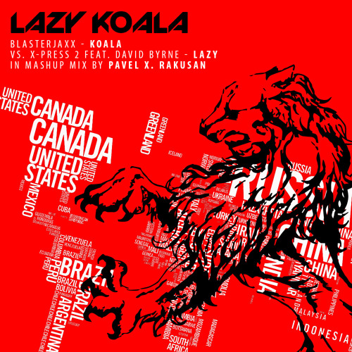 Lazy Koala (Blasterjaxx, X-Press 2 Feat. David Byrne Mashup Mix - FREE HQ DOWNLOAD)