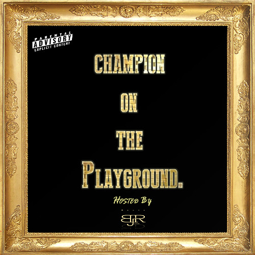 Champion on the Playground Part 1. ( Prod Dirty By BeatzRjuice)