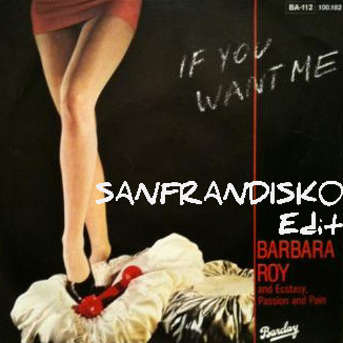 IF YOU WANT ME - Barbara Roy - PGs SANFRANDISKO Edit