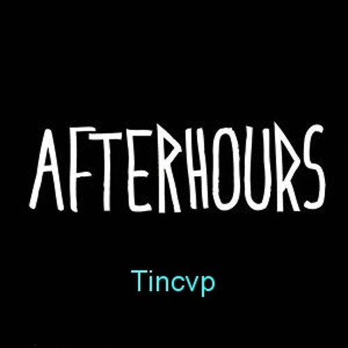 Tincup - After Hours