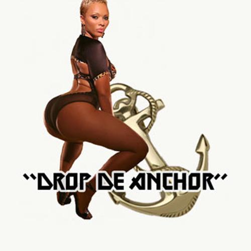 Drop De Anchor