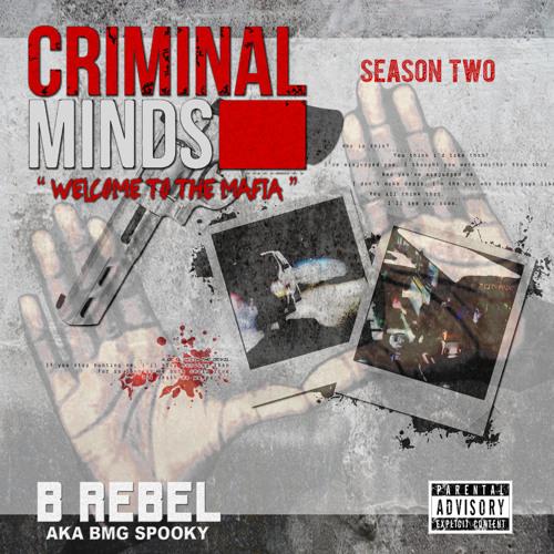 """B Rebel - """"Goon Niggas"""" (Criminal Minds Season Two)"""