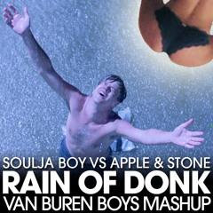 Soulja Boy vs Apple & Stone - Rain of Donk [Van Buren Boys Mashup]
