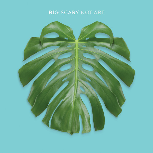 Big Scary - Phil Collins (Not Art LP | 2013)