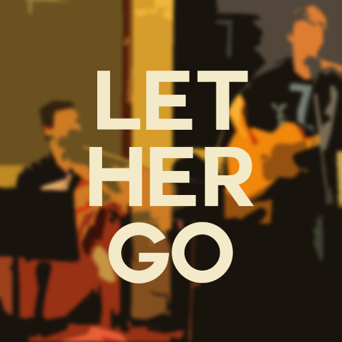 Let Her Go (Passenger Cover - Ukulele, Guitar, Voice)