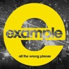 Example - All The Wrong Places (Starkillers Remix - Radio Edit)