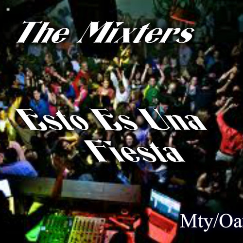 The Mixter´s-Esto Es Una Fiesta (Vocal Nene Malo )