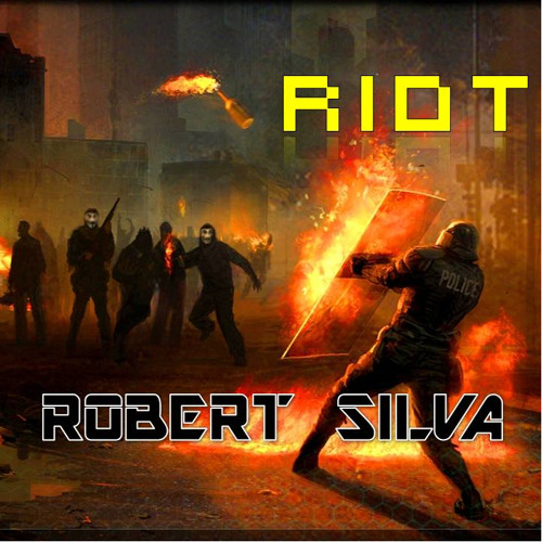 Riot (Original Mix) - Robert Silva