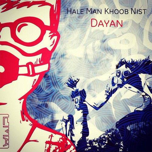 Dayan - Hale - Man - Khoob - Nist