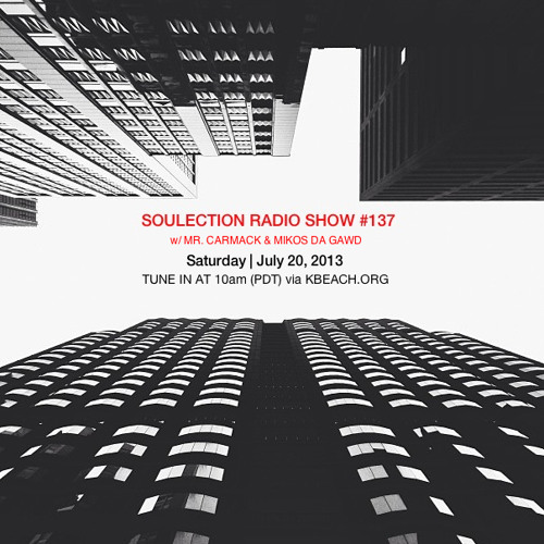 Soulection Radio Show #137 w/ Mr. Carmack & Mikos Da Gawd