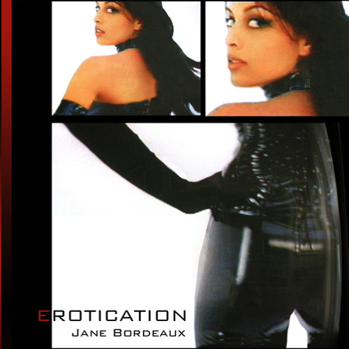 'EROTICATION' By JANE BORDEAUX - Available on iTunes & AMAZON MP3 Worldwide!