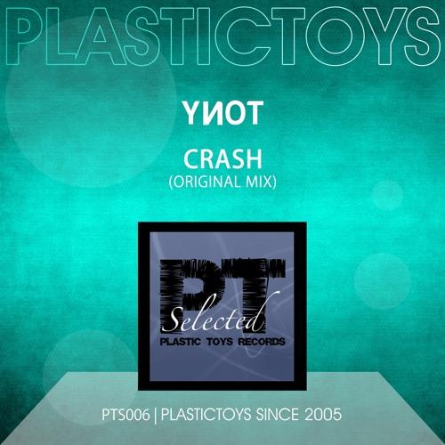 PTS006 : YNOT - Crash (Original Mix)