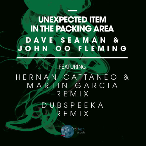 Dave Seaman & John OO Fleming - Unexpected Item In The Packing Area - Dubspeeka Remix