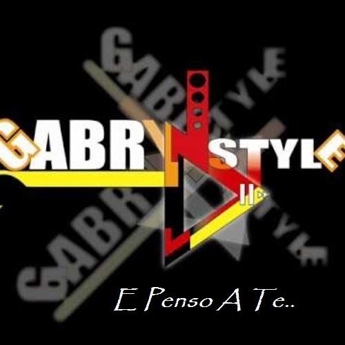 Gabry'n Style - E Penso A Te (Italian Style Mix)
