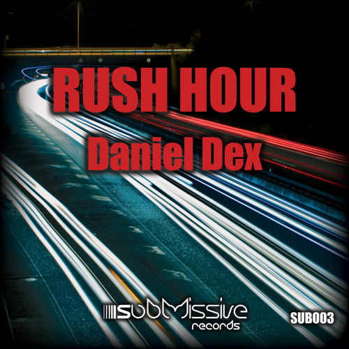 Daniel Dex - Rush Hour (Original Mix) OUT NOW!