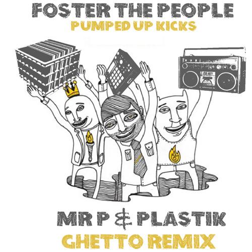 Mr P & Plastik - Foster The People - Pumped Up Kicks Remix