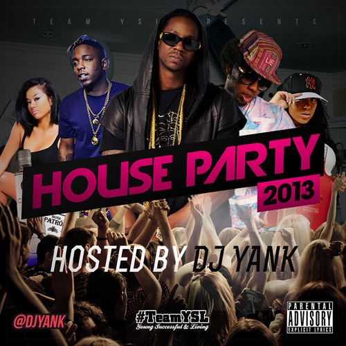 HOUSE PARTY 2013