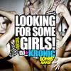 Looking For Some Girls - DJ Kronic ft. Bombs Away & Flygirl Tee(Radio Edit)