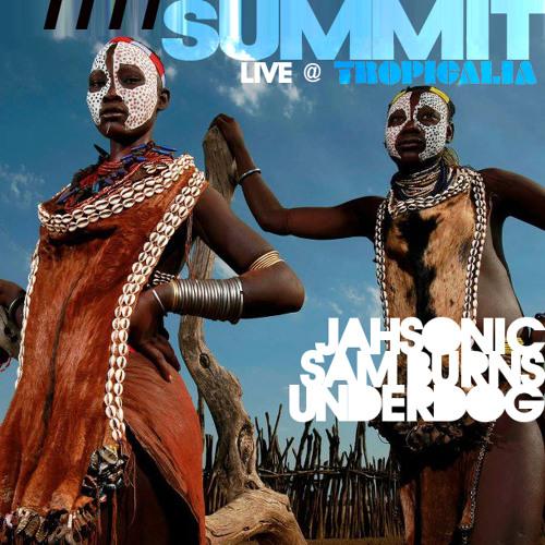SUMMIT ((((July Edition)))) Live @TropicaliaDC  ft. Dj Underdog, Jahsonic & Sam Burns