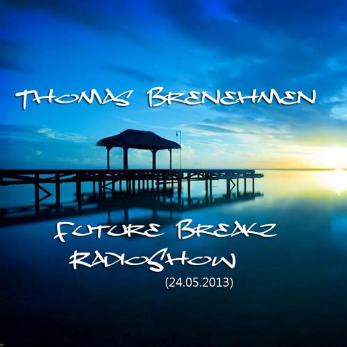 Thomas Brenehmen - Future Breakz RadioShow (24.05.2013) /Belgium/