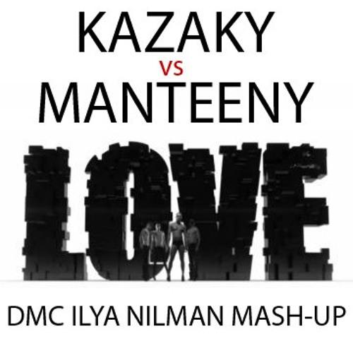 Love (Kazaky vs Manteeny) MashUp