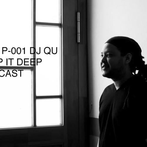 K / D P - KEEP IT DEEP PODCAST- 001 DJ QU