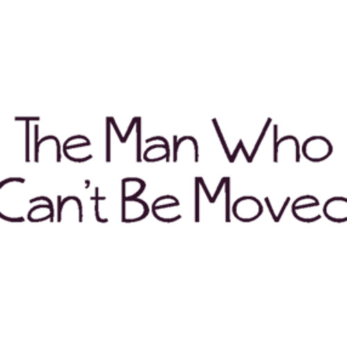 The Man Who Cant Be Moved (short)