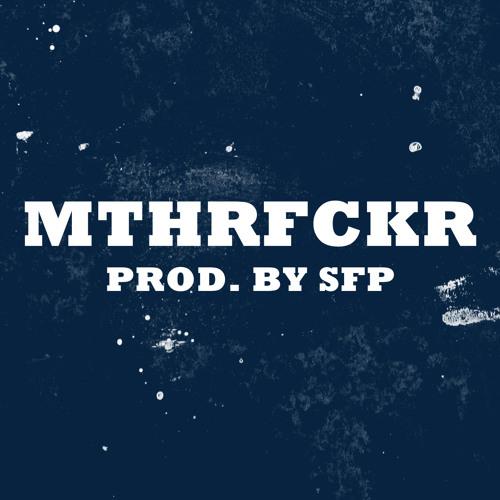 MTHRFCKR [instr] - prod. by SFP