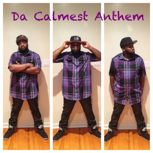 Da Calmest Anthem