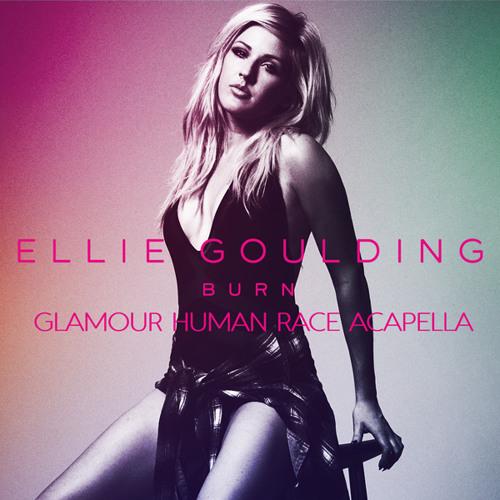 Ellie Goulding - Burn (Glamour Human Race Acapella)