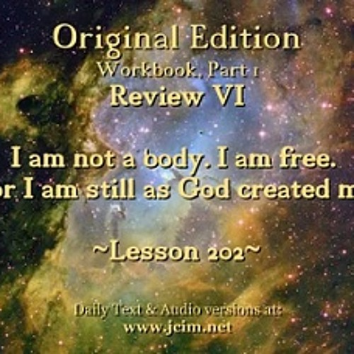 ACIM LESSON 202 AUDIO Review VI - L182 ♫ ♪ ♫