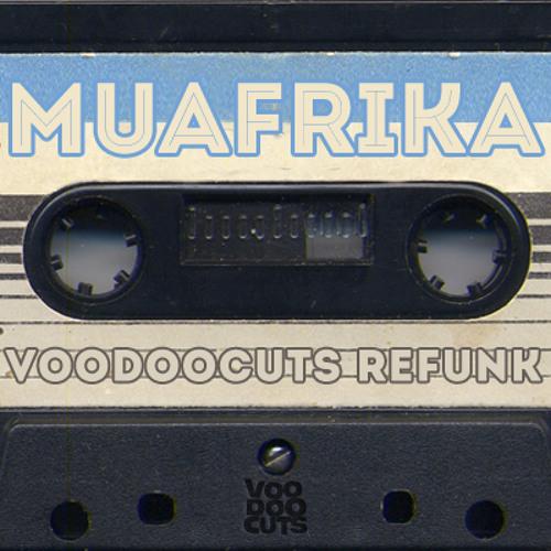 Mu Afrika - Voodoocuts refunk - FREE DL