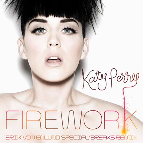 "Firework- Katy Perry 2012 *Katy's ""Special"" Breaks Remix*"