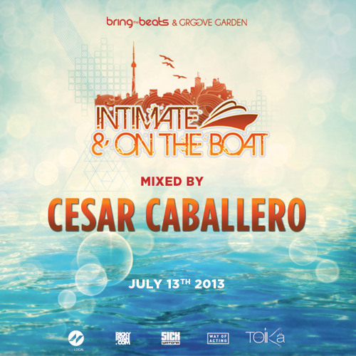 Cesar Caballero - INTIMATE & ON THE BOAT - July 13, 2013