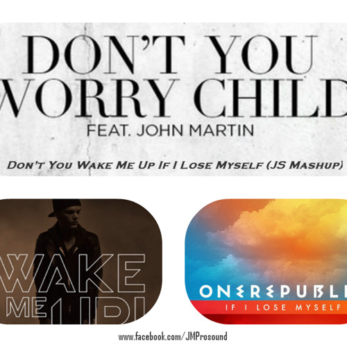 Avicii & Aloe Blacc, SHM Alesso & One Republic - Dont You Wake Me Up If Lose Myself (JS MASHUP)
