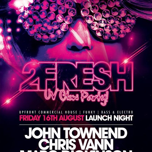 """2FRESH """"UV GLOW PARTY"""" Promo Mixed by Marc Dickinson"""